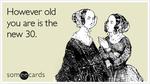 30 40 50 60 thirties forties fifties old birthday ecard 1