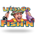 Lets go fish