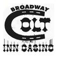 Broadway colt service center  casino